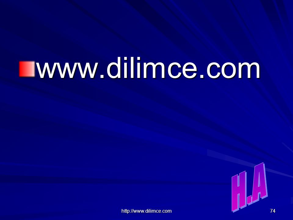 www.dilimce.com H.A http://www.dilimce.com