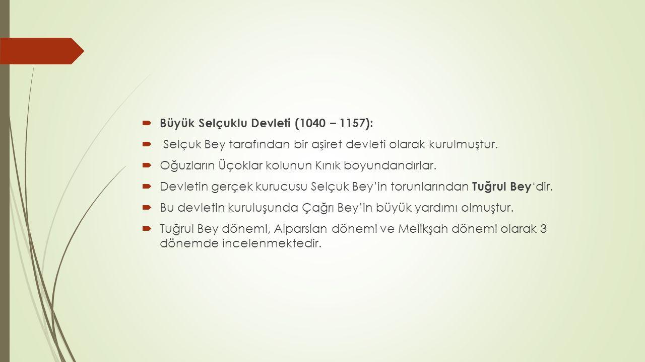 Büyük Selçuklu Devleti (1040 – 1157):