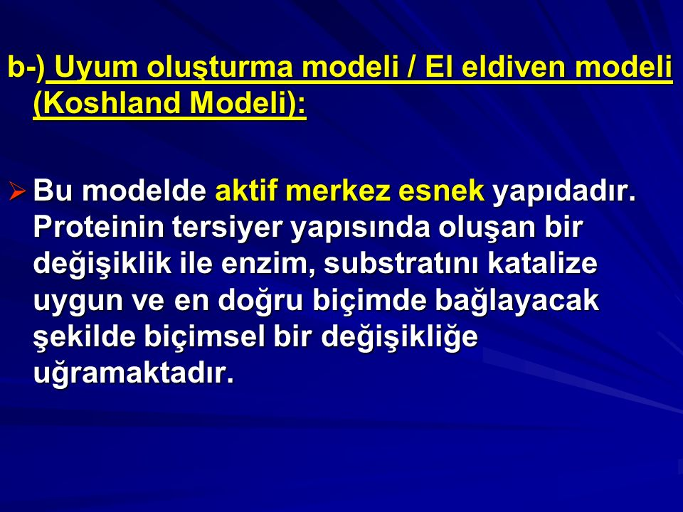b-) Uyum oluşturma modeli / El eldiven modeli (Koshland Modeli):