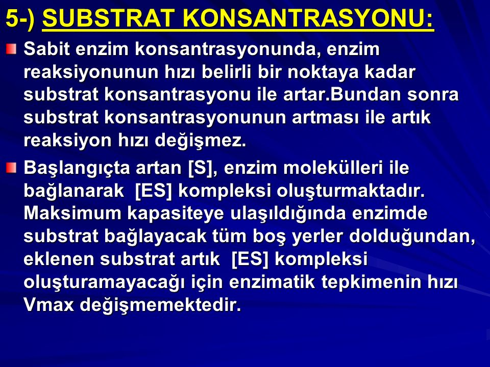 5-) SUBSTRAT KONSANTRASYONU: