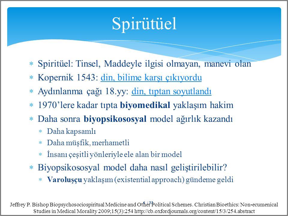 Spirütüel Spiritüel: Tinsel, Maddeyle ilgisi olmayan, manevi olan