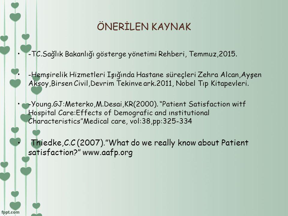 ÖNERİLEN KAYNAK -TC.Sağlık Bakanlığı gösterge yönetimi Rehberi, Temmuz,2015.