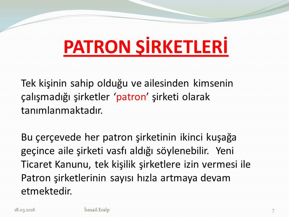 PATRON ŞİRKETLERİ Tek kişinin sahip olduğu ve ailesinden kimsenin çalışmadığı şirketler 'patron' şirketi olarak tanımlanmaktadır.