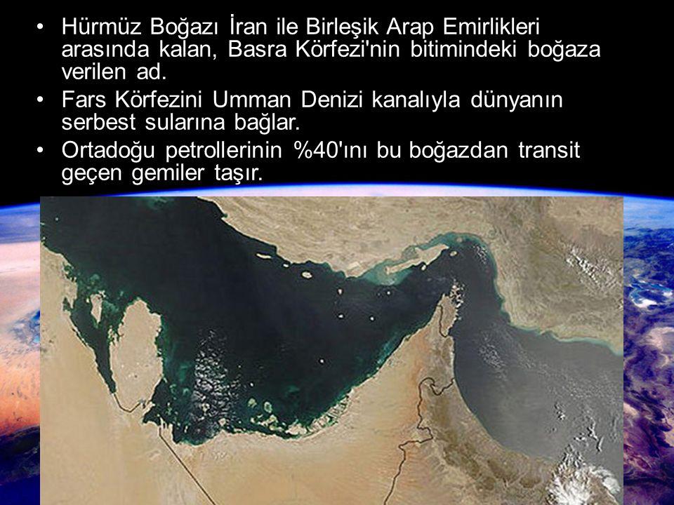 Hürmüz Boğazı İran ile Birleşik Arap Emirlikleri arasında kalan, Basra Körfezi nin bitimindeki boğaza verilen ad.