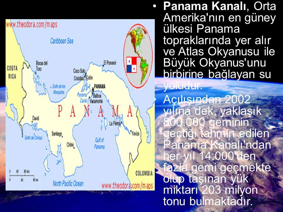 Panama Kanalı, Orta Amerika nın en güney ülkesi Panama topraklarında yer alır ve Atlas Okyanusu ile Büyük Okyanus unu birbirine bağlayan su yoludur.