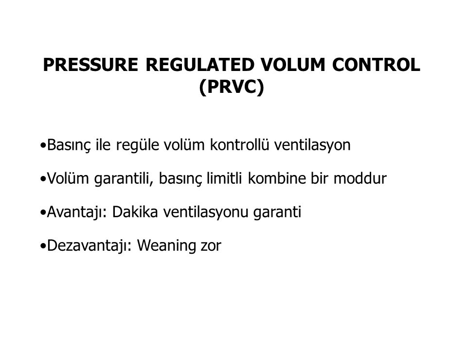 PRESSURE REGULATED VOLUM CONTROL (PRVC)