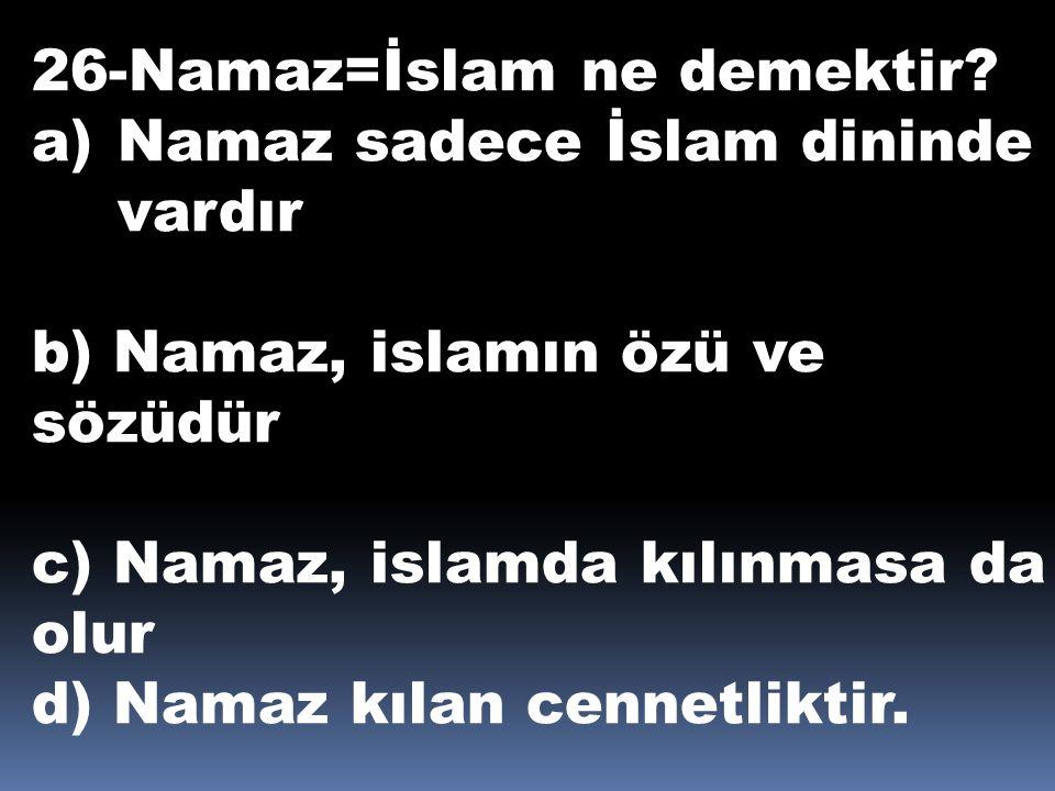 26-Namaz=İslam ne demektir