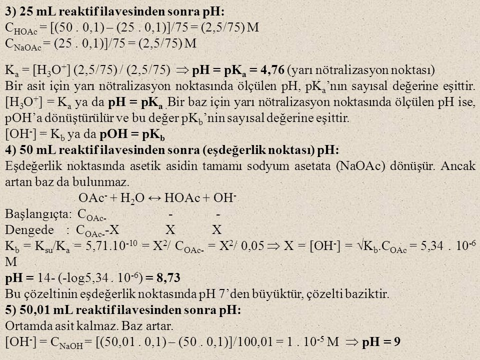 3) 25 mL reaktif ilavesinden sonra pH: