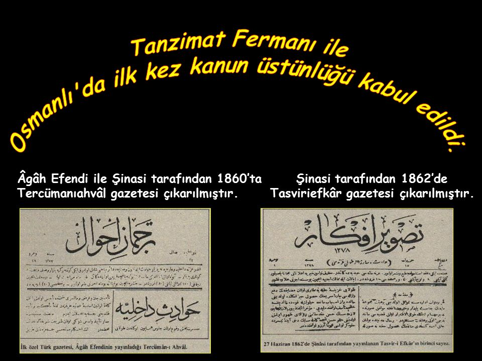 Osmanlı da ilk kez kanun üstünlüğü kabul edildi.