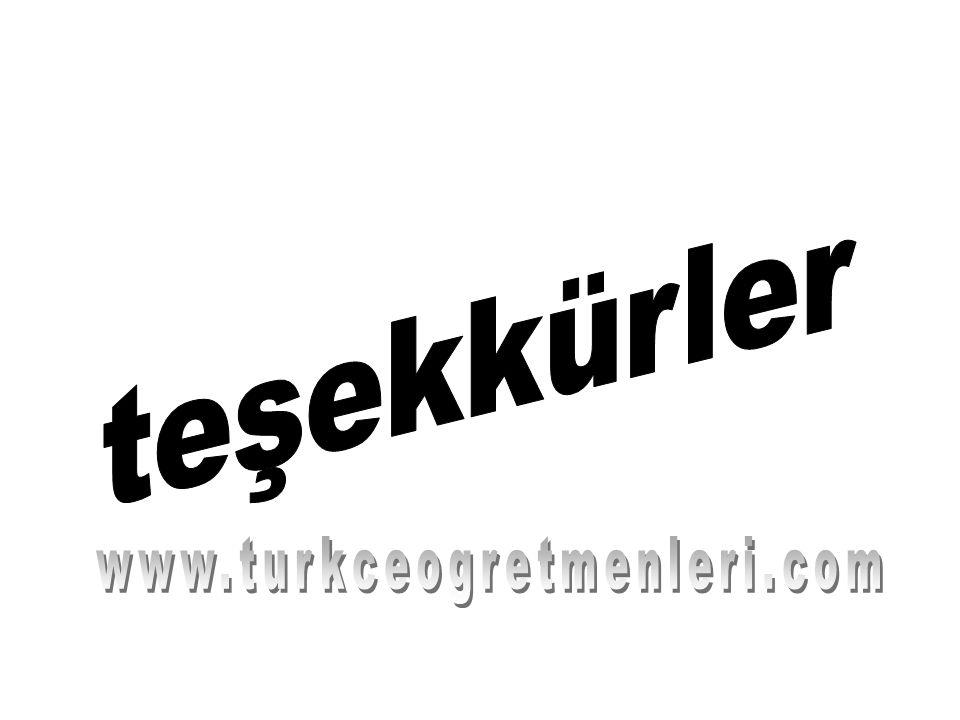 teşekkürler www.turkceogretmenleri.com