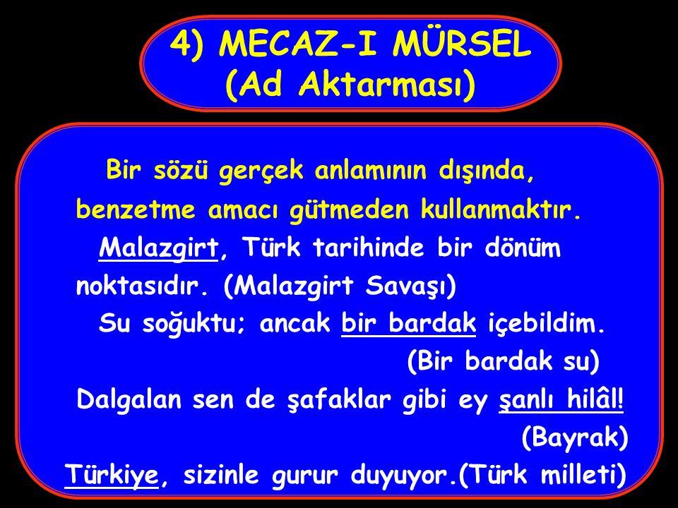 4) MECAZ-I MÜRSEL (Ad Aktarması)