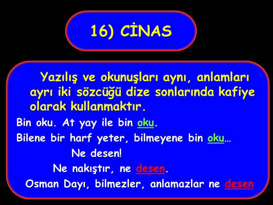 16) CİNAS Yazılış ve okunuşları aynı, anlamları