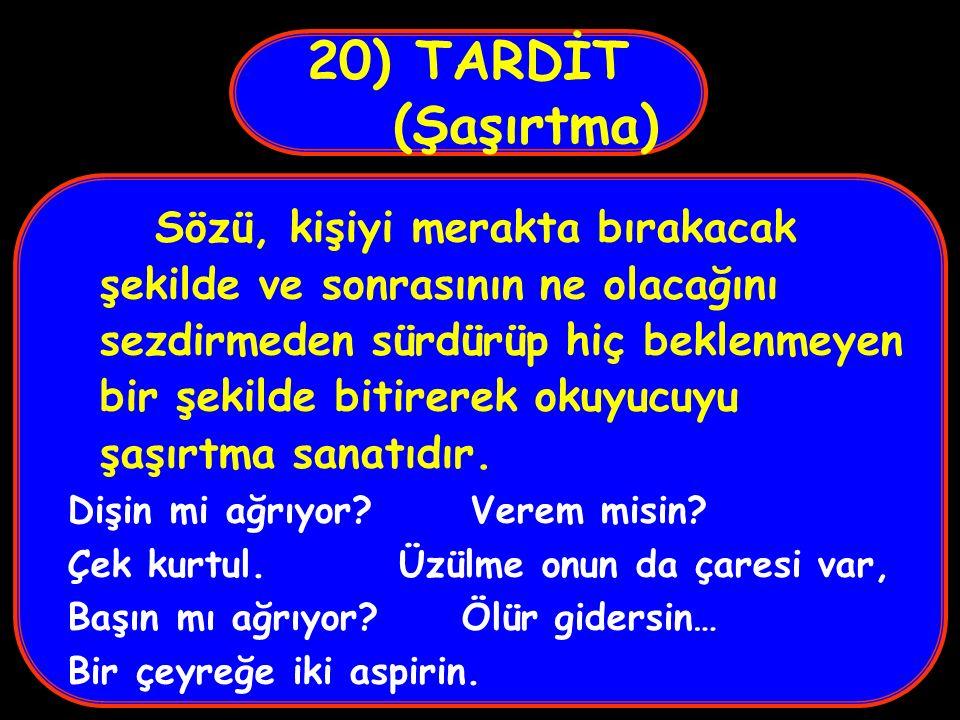 20) TARDİT (Şaşırtma) Sözü, kişiyi merakta bırakacak