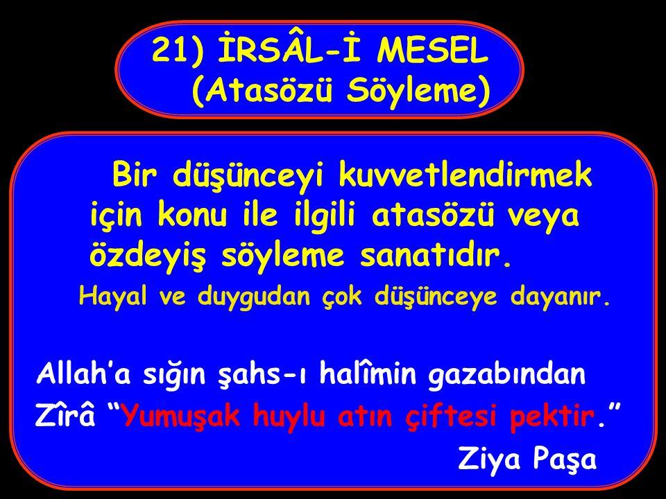 21) İRSÂL-İ MESEL (Atasözü Söyleme)