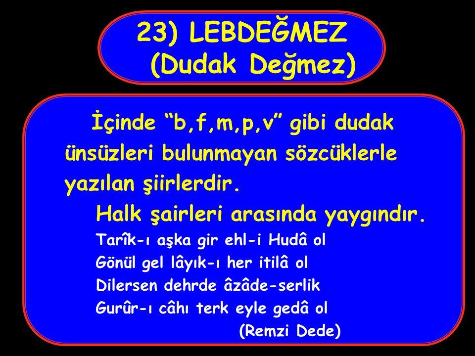 23) LEBDEĞMEZ (Dudak Değmez)
