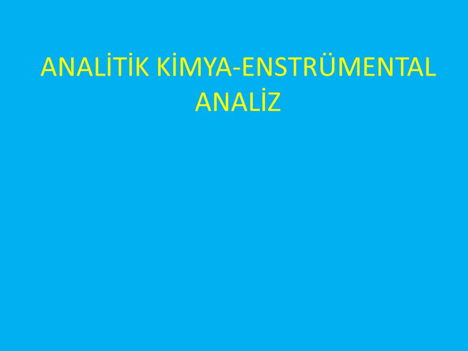 ANALİTİK KİMYA-ENSTRÜMENTAL ANALİZ