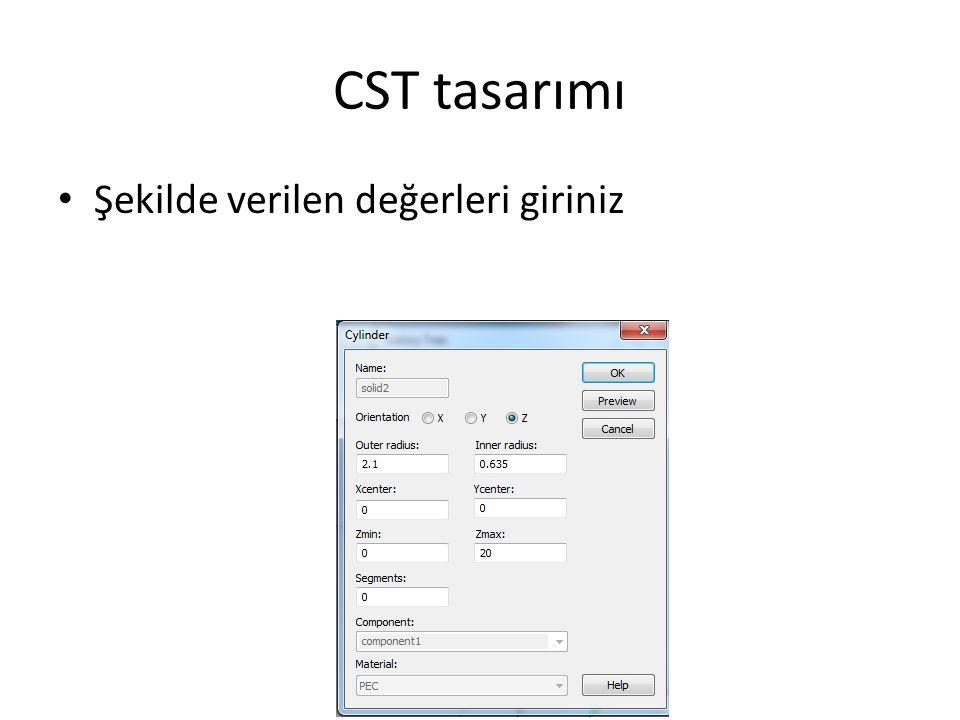 CST tasarımı Şekilde verilen değerleri giriniz