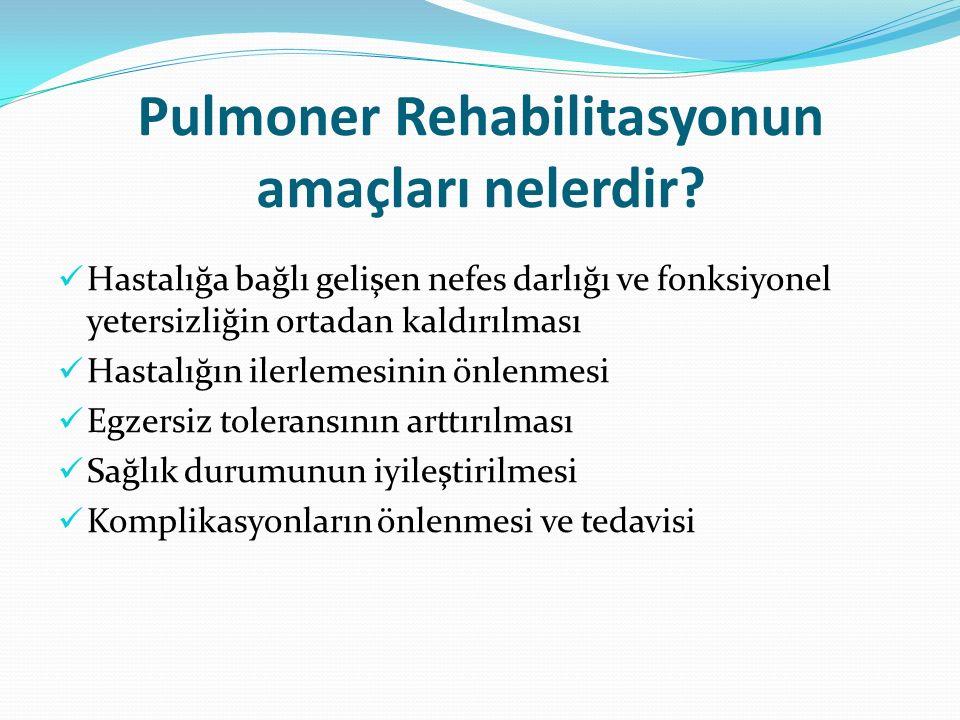 Pulmoner Rehabilitasyonun amaçları nelerdir