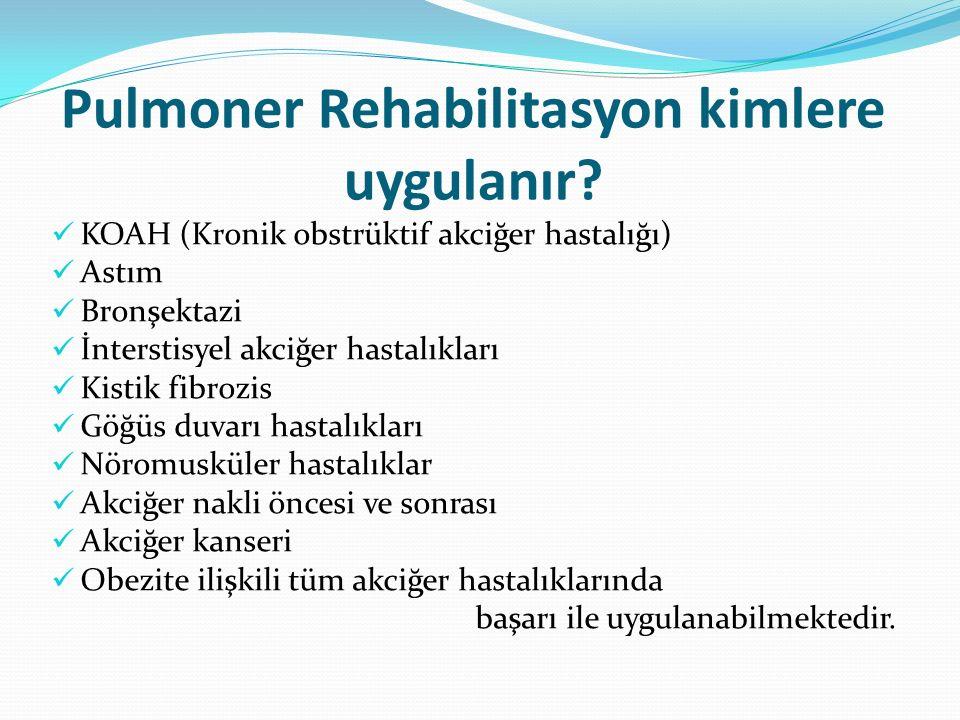 Pulmoner Rehabilitasyon kimlere uygulanır