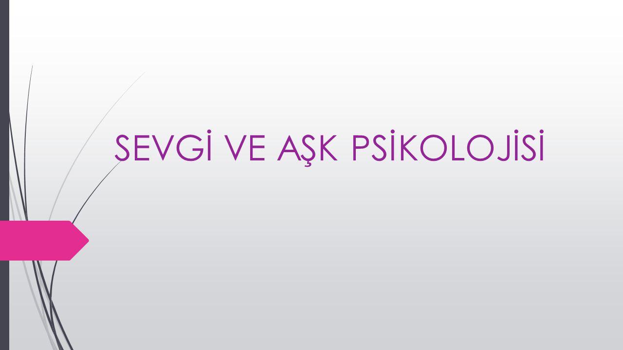 SEVGİ VE AŞK PSİKOLOJİSİ