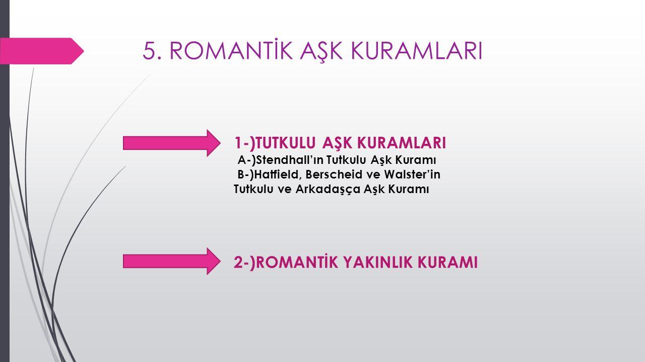 5. ROMANTİK AŞK KURAMLARI