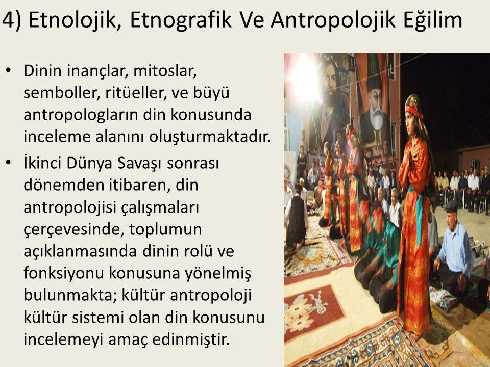 4) Etnolojik, Etnografik Ve Antropolojik Eğilim