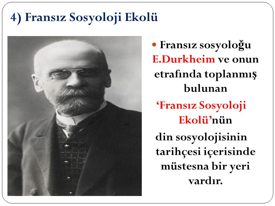 4) Fransız Sosyoloji Ekolü