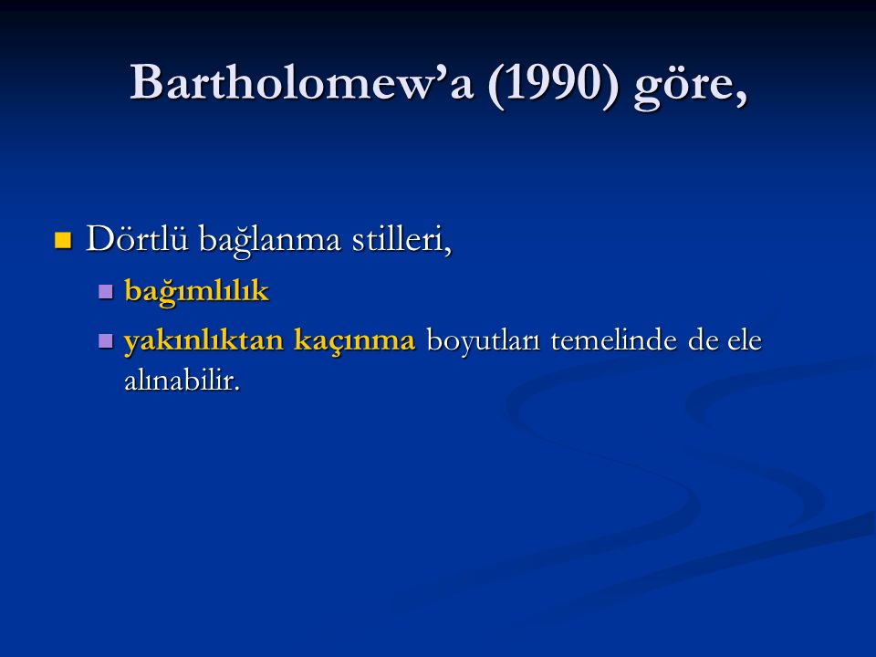Bartholomew'a (1990) göre, Dörtlü bağlanma stilleri, bağımlılık