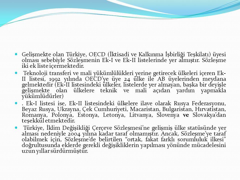 Gelişmekte olan Türkiye, OECD (İktisadi ve Kalkınma İşbirliği Teşkilatı) üyesi olması sebebiyle Sözleşmenin Ek-I ve Ek-II listelerinde yer almıştır. Sözleşme iki ek liste içermektedir.