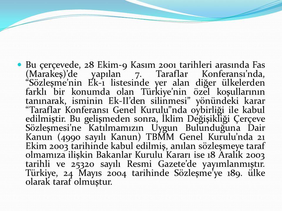 Bu çerçevede, 28 Ekim-9 Kasım 2001 tarihleri arasında Fas (Marakeş)'de yapılan 7.