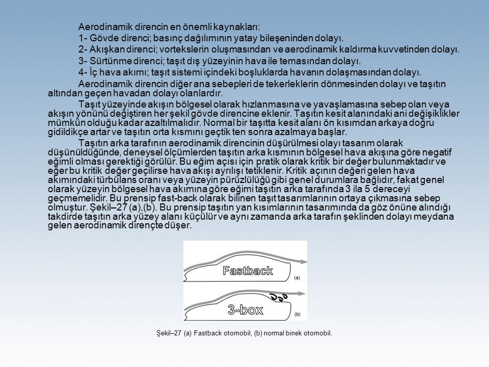 Şekil–27 (a) Fastback otomobil, (b) normal binek otomobil.