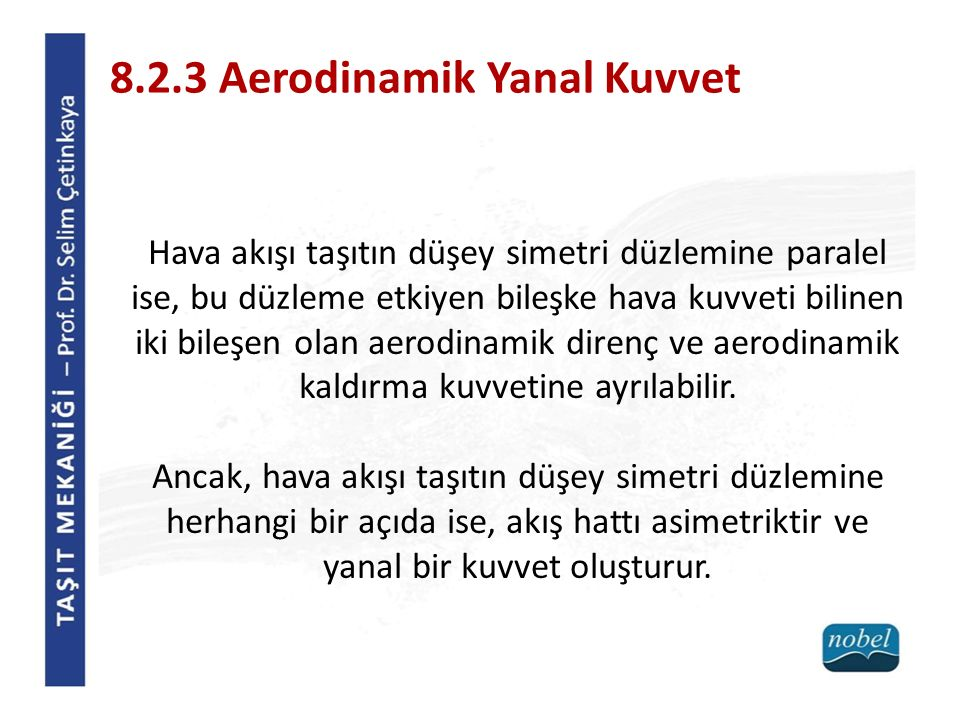 8.2.3 Aerodinamik Yanal Kuvvet
