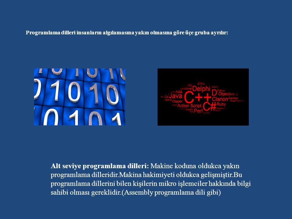 Programlama dilleri insanların algılamasına yakın olmasına göre üçe gruba ayrılır: