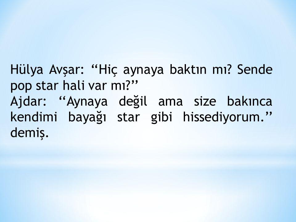 Hülya Avşar: ''Hiç aynaya baktın mı Sende pop star hali var mı ''