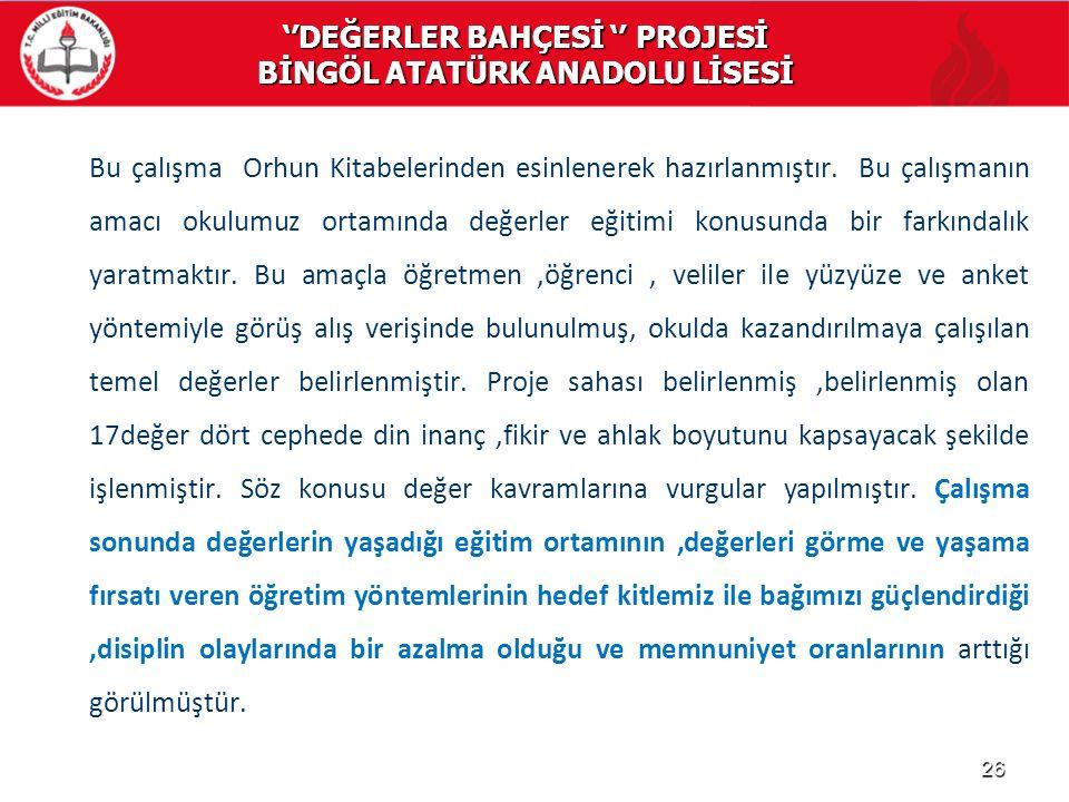 ''DEĞERLER BAHÇESİ '' PROJESİ BİNGÖL ATATÜRK ANADOLU LİSESİ
