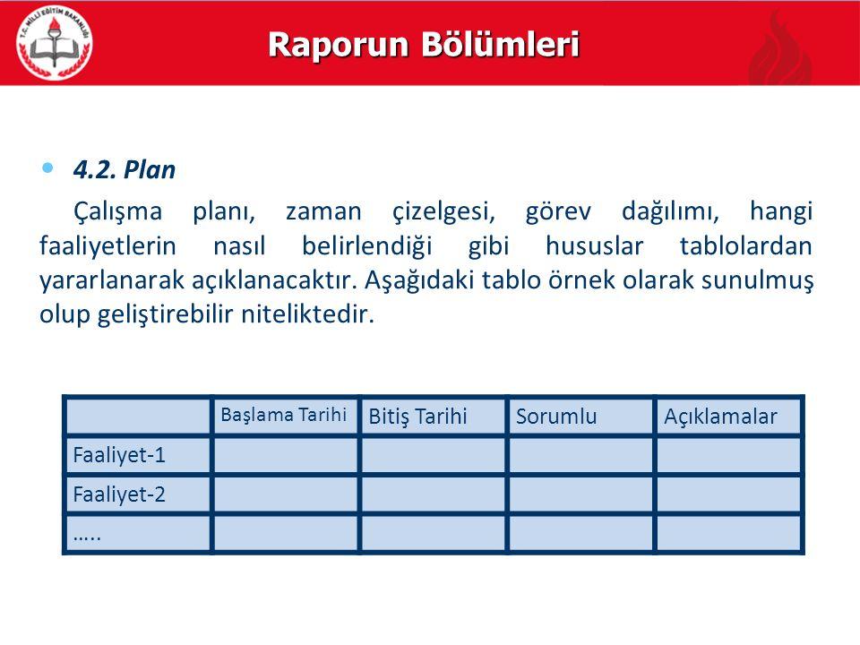 Raporun Bölümleri 4.2. Plan