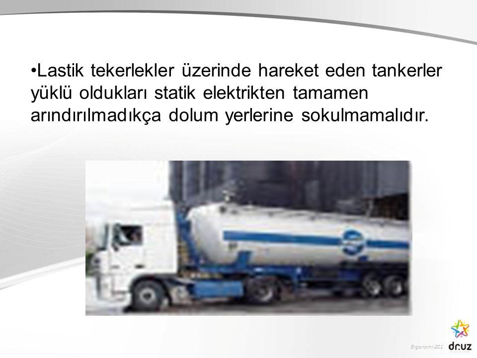 Lastik tekerlekler üzerinde hareket eden tankerler yüklü oldukları statik elektrikten tamamen arındırılmadıkça dolum yerlerine sokulmamalıdır.