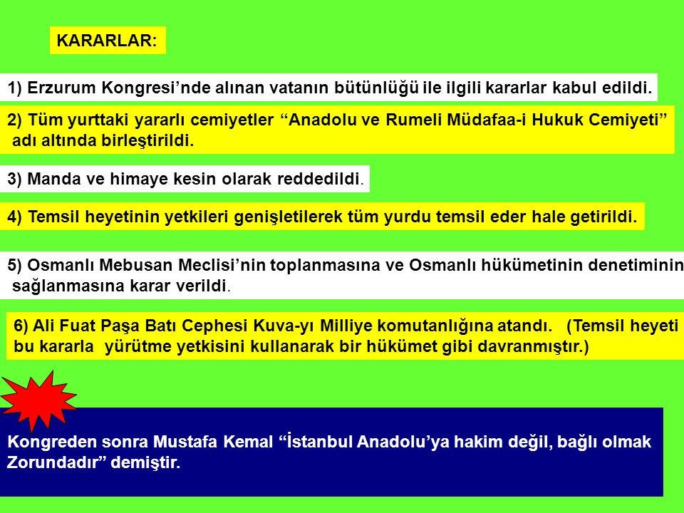 KARARLAR: 1) Erzurum Kongresi'nde alınan vatanın bütünlüğü ile ilgili kararlar kabul edildi.