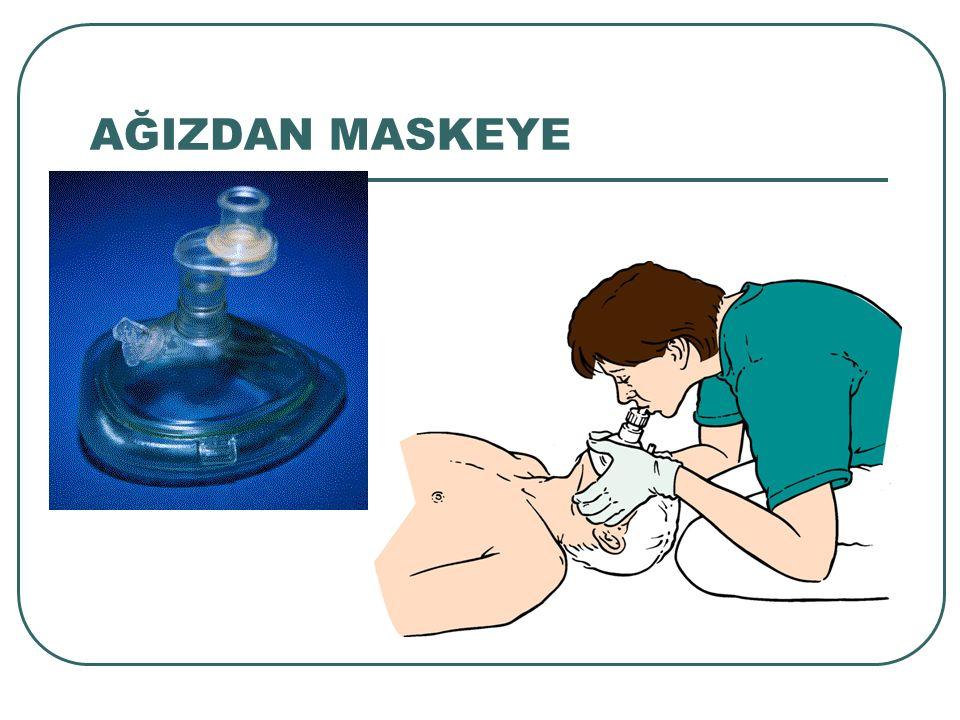 AĞIZDAN MASKEYE Ağızdan ağıza ya da buruna solunum yaptırmak istemeyen kurtarıcılar, tek yönlü valfi bulunan ventilasyon maskelerini kullanabilirler.
