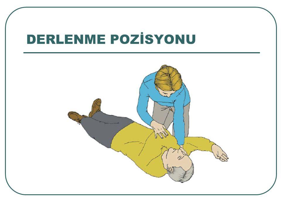 DERLENME POZİSYONU Hastanın sizden uzakta olan diğer kolunu size doğru çekerek elini hastanın size yakın yanağına doğru yerleştirin.