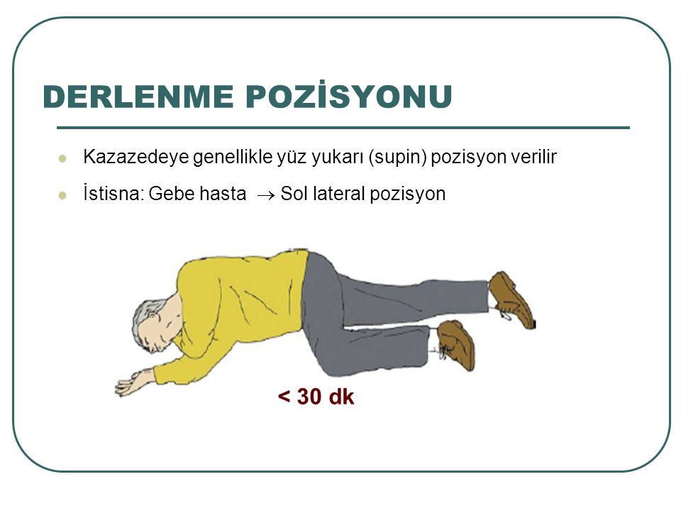 DERLENME POZİSYONU < 30 dk