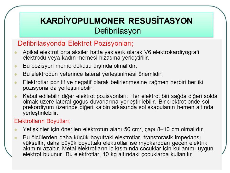 KARDİYOPULMONER RESUSİTASYON Defibrilasyon