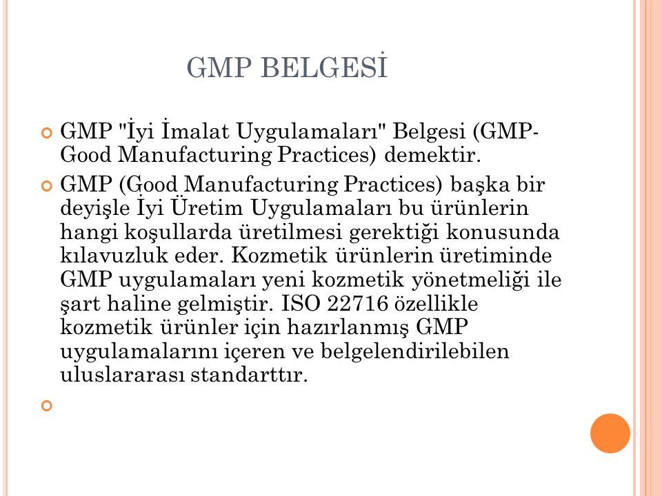 GMP BELGESİ GMP İyi İmalat Uygulamaları Belgesi (GMP- Good Manufacturing Practices) demektir.