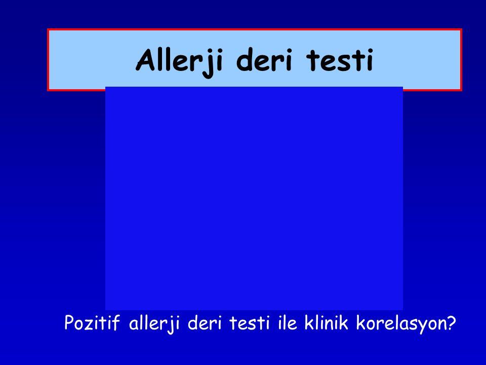 Allerji deri testi Pozitif allerji deri testi ile klinik korelasyon