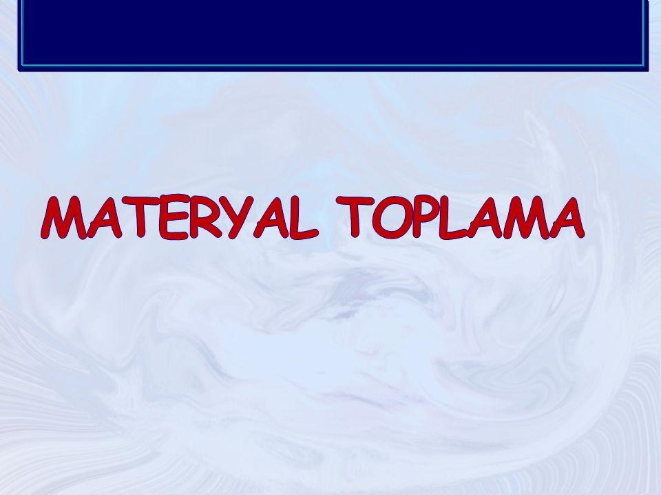MATERYAL TOPLAMA