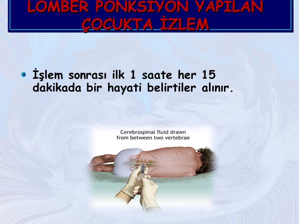 LOMBER PONKSİYON YAPILAN ÇOCUKTA İZLEM