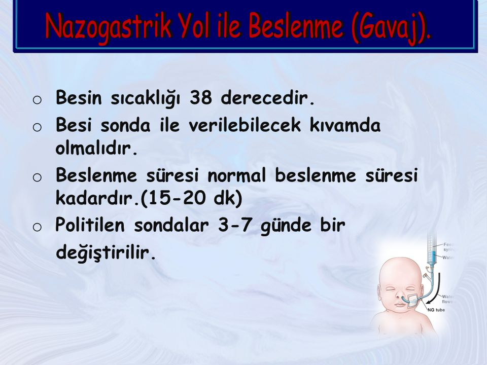 Nazogastrik Yol ile Beslenme (Gavaj).