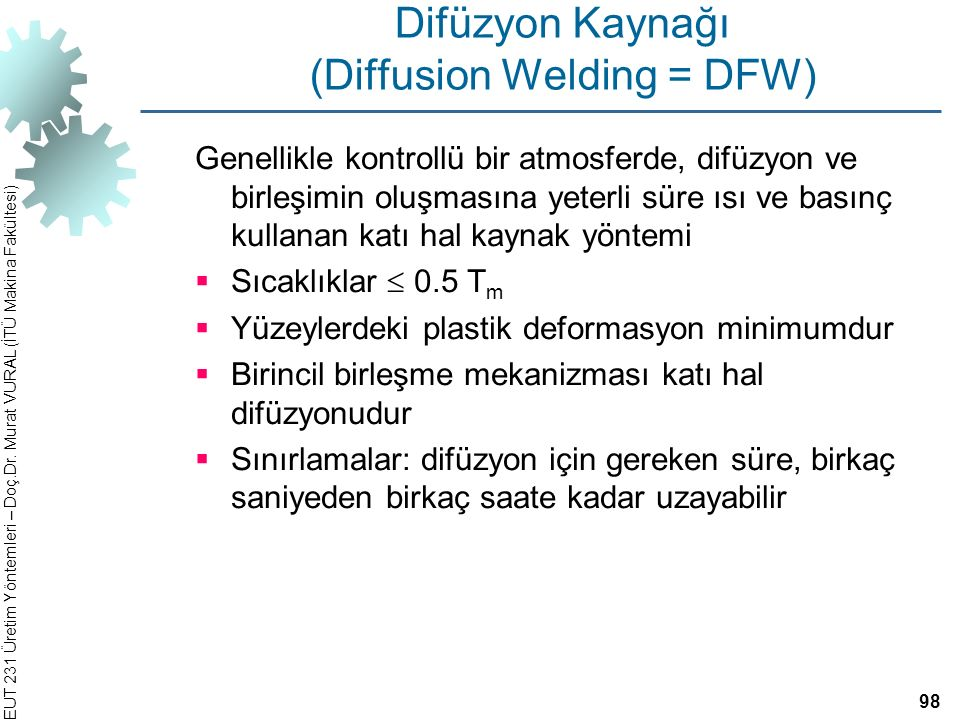 Difüzyon Kaynağı (Diffusion Welding = DFW)