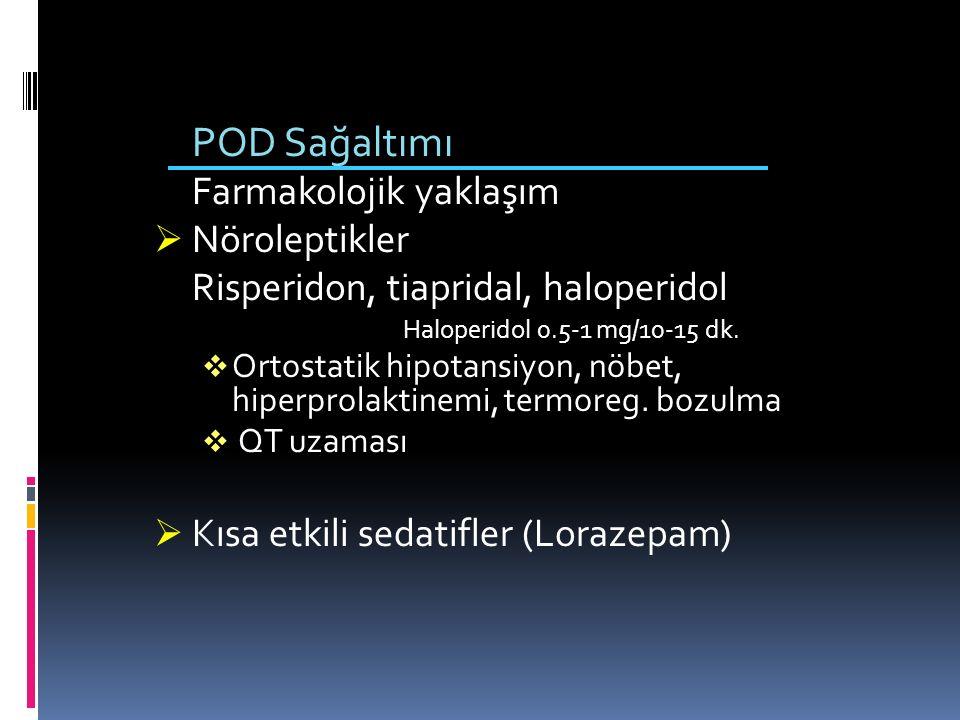 POD Sağaltımı Farmakolojik yaklaşım Nöroleptikler