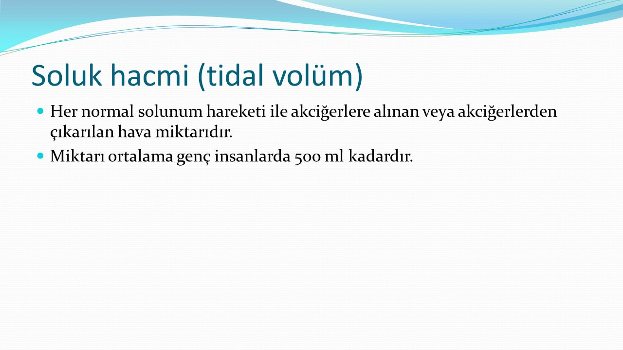 Soluk hacmi (tidal volüm)